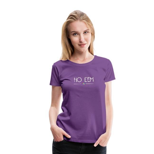T-shirt premium dames ho eem opdruk groningerPlaza